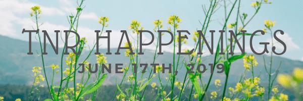 TNR HAPPENINGS JUNE 17