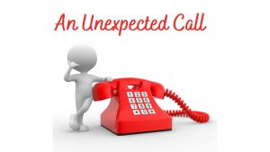 An Unexpected Call